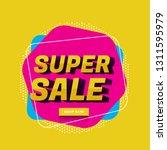 modern super sale banner vector ... | Shutterstock .eps vector #1311595979