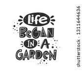 life began in a garden. hand... | Shutterstock .eps vector #1311644636