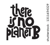 there is no planet b. vector... | Shutterstock .eps vector #1311654329