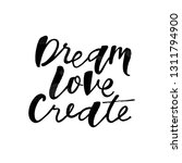 love dream create motivation... | Shutterstock .eps vector #1311794900