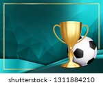 soccer game certificate diploma ...   Shutterstock . vector #1311884210