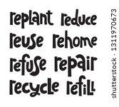 replant  reduse  reuse  rehome  ... | Shutterstock .eps vector #1311970673