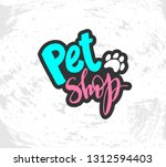 Stock vector vector illustration with hand sketched lettering pet shop template advertising signboard card 1312594403