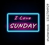 i love sunday neon light banner.... | Shutterstock .eps vector #1312704929