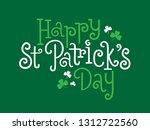 happy st patrick s day hand... | Shutterstock .eps vector #1312722560