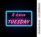 i love tuesday neon light... | Shutterstock .eps vector #1312808630