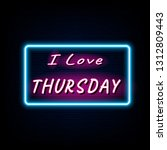 i love thursday neon light... | Shutterstock .eps vector #1312809443
