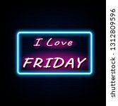 i love friday neon light banner ... | Shutterstock .eps vector #1312809596