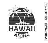 hawaii aloha print with beach... | Shutterstock .eps vector #1312815713