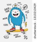 skater monster vector... | Shutterstock .eps vector #1313213429