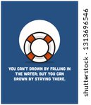 you can't drown by falling in... | Shutterstock .eps vector #1313696546
