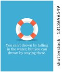you can't drown by falling in... | Shutterstock .eps vector #1313696549