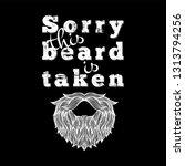 sorry this beard is taken... | Shutterstock .eps vector #1313794256