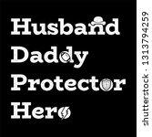 husband daddy protector hero... | Shutterstock .eps vector #1313794259