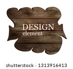 wooden board  old wood  vector... | Shutterstock .eps vector #1313916413