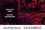 mixture of acrylic paints.... | Shutterstock .eps vector #1314188810