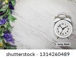 spring ahead daylight saving... | Shutterstock . vector #1314260489