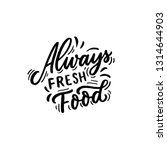 hand drawn lettering phrase... | Shutterstock .eps vector #1314644903