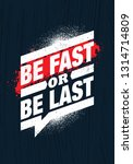 be fast or be last. fitness gym ... | Shutterstock .eps vector #1314714809