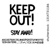 keep out  grunge handwritten... | Shutterstock .eps vector #1314731186