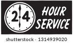 24 hour service 2   Shutterstock .eps vector #1314939020