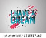 i have a dream  vector confetti ... | Shutterstock .eps vector #1315517189