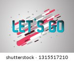 let's go  vector confetti ... | Shutterstock .eps vector #1315517210