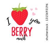 love you berry much. love pun.... | Shutterstock . vector #1315693196