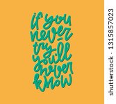 if you never try you'll never... | Shutterstock .eps vector #1315857023