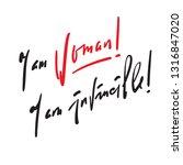 i am woman  i am invincible  ... | Shutterstock .eps vector #1316847020