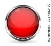 red button with chrome frame....   Shutterstock . vector #1317502430