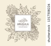 background with arugula and... | Shutterstock .eps vector #1317508226