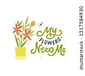 my flowers need me. hand... | Shutterstock .eps vector #1317584930
