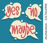 yes no maybe speech bubbles...   Shutterstock .eps vector #1317614900
