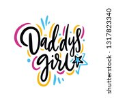 daddys girl quote. hand drawn... | Shutterstock .eps vector #1317823340