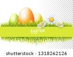 easter egg  green fresh grass... | Shutterstock .eps vector #1318262126