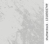 distress grey grainy texture....   Shutterstock .eps vector #1318503749