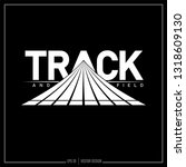 track and field  track logo ... | Shutterstock .eps vector #1318609130