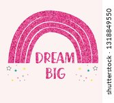 dream big slogan t shirt print... | Shutterstock . vector #1318849550
