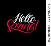 hello spring calligraphy.... | Shutterstock .eps vector #1318987046
