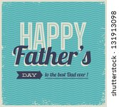 happy fathers day card vintage... | Shutterstock .eps vector #131913098