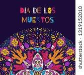 dia de los muertos  day of the... | Shutterstock .eps vector #1319152010