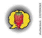 strawberry dripping isolated... | Shutterstock .eps vector #1319304263