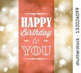 happy birthday retro vector... | Shutterstock .eps vector #132026099