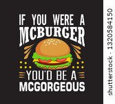 burger quote. if you were a... | Shutterstock .eps vector #1320584150