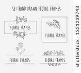set hand drawn floral frames   Shutterstock .eps vector #1321239743