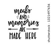 meals and memories are made... | Shutterstock .eps vector #1321497656