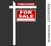 foreclosure sign  for sale sign | Shutterstock .eps vector #1322342456