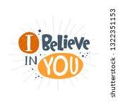 i believe in you. hand... | Shutterstock .eps vector #1322351153