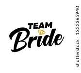 team bride with golden diamond. ... | Shutterstock .eps vector #1322365940